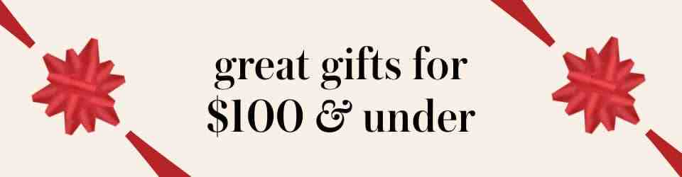 great gifts for $100 and under