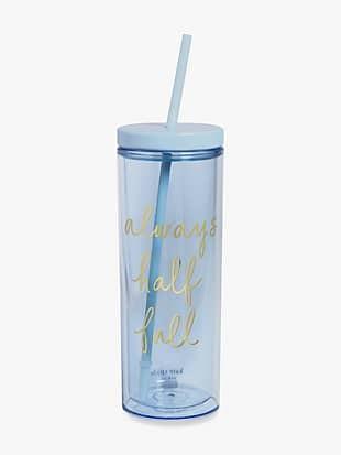 always half full tumbler with straw